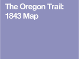 A Map Of the oregon Trail the oregon Trail 1843 Map Land Of Enchantment and Santa Fe Trail