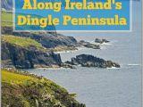 Dingle Bay Ireland Map Slea Head Drive Cruising the Dingle Peninsula Coast