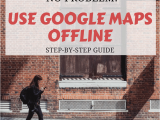 Google Maps Of France How to Use Google Maps Offline without Data or Wifi
