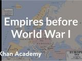 Map Of Europe 1914 Quiz Empires before World War I Video Khan Academy