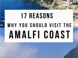 Sorrento Map Of Italy Mediterranean Musts 17 Reasons why You Should Visit Italy S Amalfi