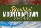 Where is Helen Georgia On A Map 10 Georgia Mountain towns so Beautiful You Ll Never Want to